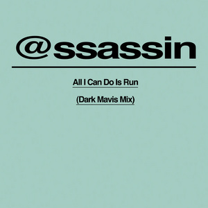 ASSASSIN/PYLON KING/SIAN ANDERSON - All I Can Do Is Run