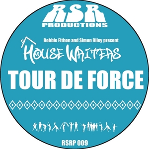 FITHON, Robbie/SIMON RILEY present HOUSEWRITERS - Tour De Force