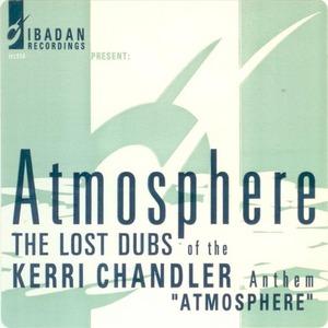 CHANDLER, Kerri - Atmosphere: The Lost Dubs