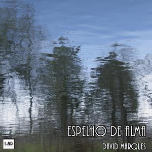 MARQUES, David - Espelho De Alma