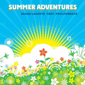 LACOSTE, Sasha feat PAVLOVSKAYA - Summer Adventures