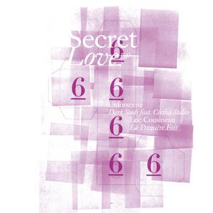 UNFORSCENE/LUC COUSINEAU - Secret Love 6 EP