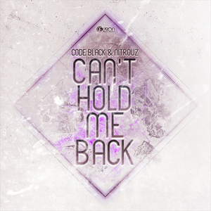 CODE BLACK/NITROUZ - Can't Hold Me Back