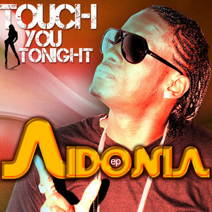 AIDONIA - Touch You Tonight EP