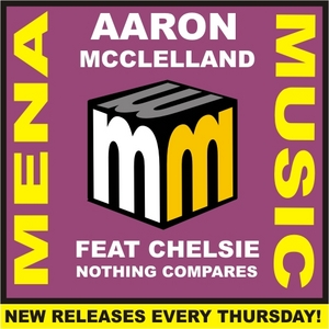 McCLELLAND, Aaron/CHELSIE - Nothing Compares