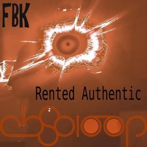 FBK - Rented Authentic