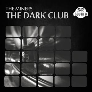 MINERS, The - The Dark Club