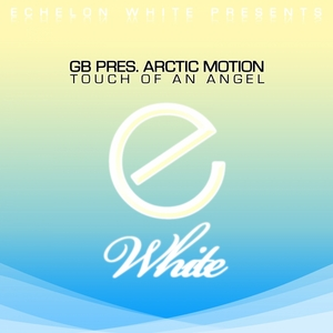 GB PRES ARCTIC MOTION - Touch Of An Angel