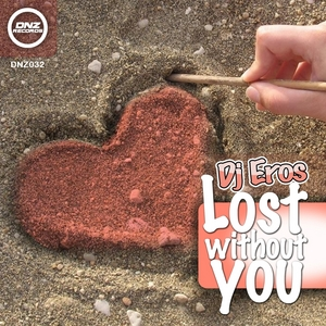 DJ EROS - Lost Without You