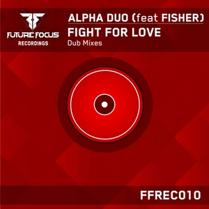 ALPHA DUO feat FISHER - Fight For Love (Dub mixes)