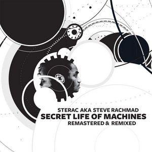 STERAC AKA STEVE RACHMAD - Secret Life Of Machines: Remastered & Remixed