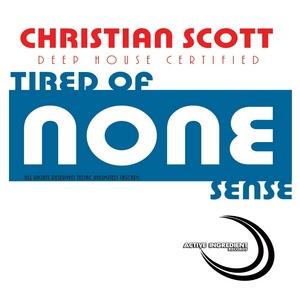 SCOTT, Christian - Tired Of None Snese