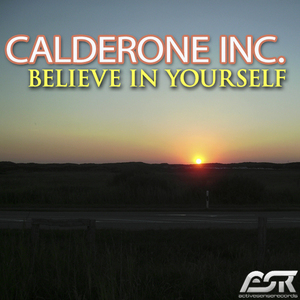 CALDERONE INC - Believe In Yourself