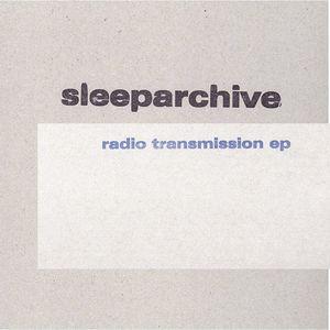 SLEEPARCHIVE - Radio Transmission