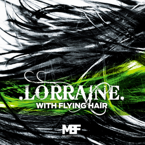 LORRAINE - With Flying Hair