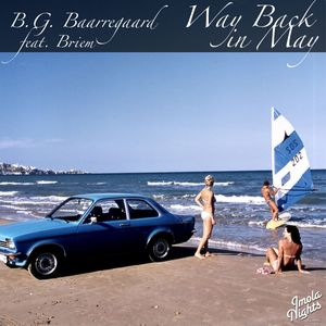 BG BAARREGAARD feat BRIEM - Way Back In May