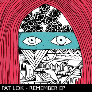 PAT LOK - Remember EP