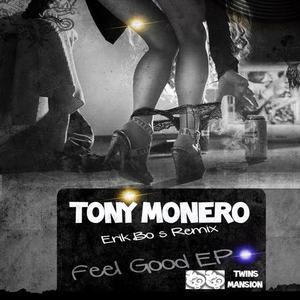 MONERO, Tony - Feel Good EP