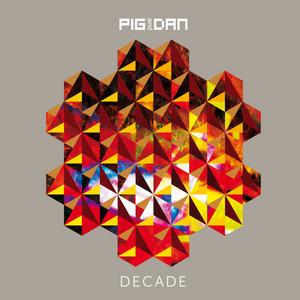 PIG & DAN - Decade
