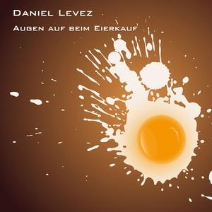 LEVEZ, Daniel - Augen Auf Beim Eierkauf