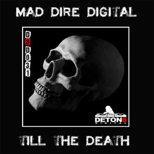 MAD DIRE DIGITAL - Till The Death
