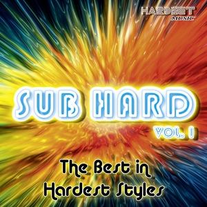 VARIOUS - Sub Hard Vol 1 (The Best In Hardest Styles)