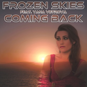 FROZEN SKIES feat YANA VETROVA - Coming Back