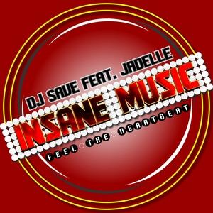 DJ SAVE feat JADELLE - Insane Music: Feel the Heartbeat