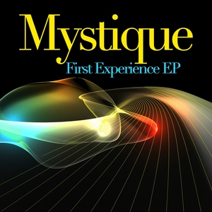MYSTIQUE - First Experience EP (Remastered)