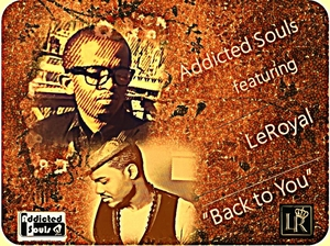 ADDICTED SOULS feat LEROYAL - Back To You