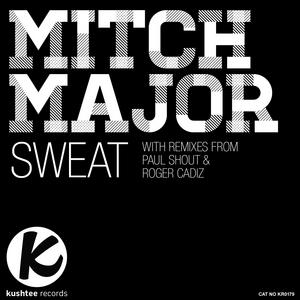 MITCH MAJOR - Sweat