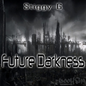 STIGGY G - Future Darkness