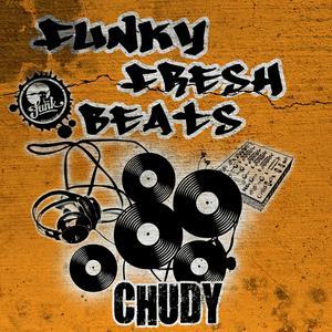 CHUDY - Funky Fresh Beats