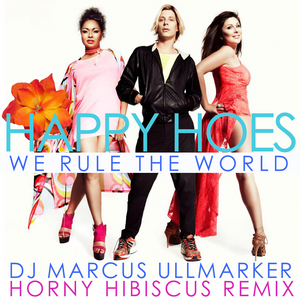 HAPPY HOES - We Rule The World