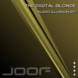 DIGITAL BLONDE, The - Audio Illusion EP
