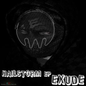 EXUDE - Hailstorm EP