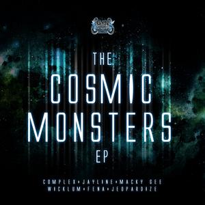 COMPLEX/JAYLINE/MACKY GEE/WICKLUM/FENA/JEOPARDIZE - Cosmic Monsters EP