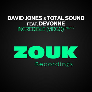 JONES, David/TOTAL SOUND feat DEVONNE - Incredible (Virgo)