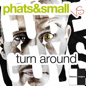 PHATS & SMALL vs THE CUBE GUYS - Turn Around