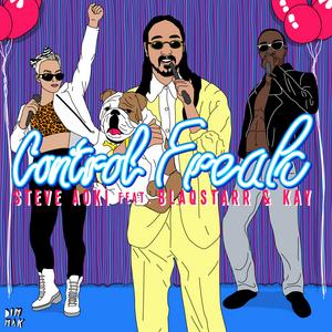AOKI, Steve feat BLAQSTARR & KAY - Control Freak