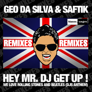 DA SILVA, Geo/SAFTIK - Hey Mr DJ Get Up (remixes)