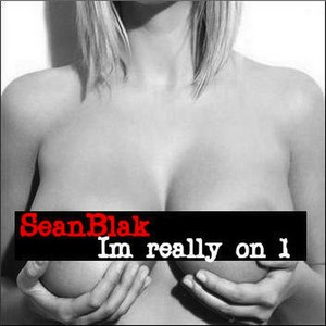BLAK, Sean - Im Really On 1