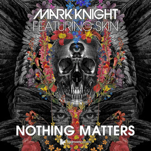 MARK KNIGHT feat SKIN - Nothing Matters EP