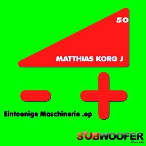 KORG J, Matthias - Eintoenige Maschinerie