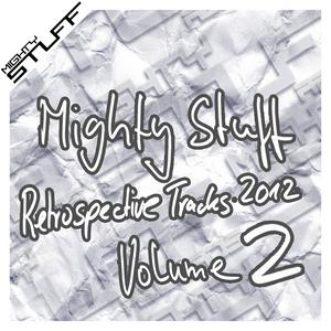 VARIOUS - Mighty Stuff Retrospective Tracks 2012 Volume 2