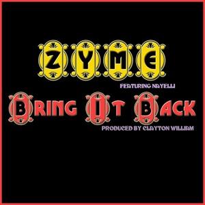 ZYME feat NAYELLI - Bring It Back: Single