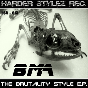 BMA - The Brutality Style EP