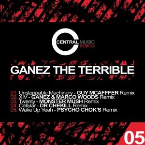 GANEZ THE TERRIBLE - Central Music Ltd Remixs Vol 5