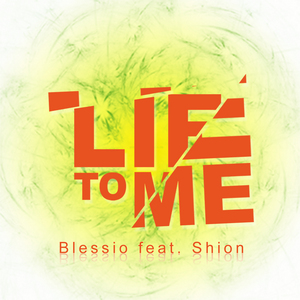 BLESSIO feat SHION - Lie To Me