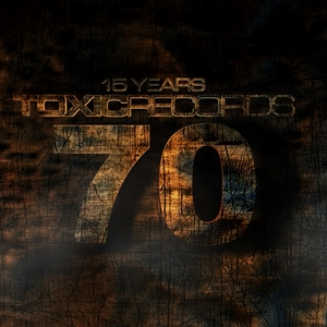 VARIOUS - 15 Years Toxic Records